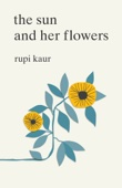 The Sun and Her Flowers - Rupi Kaur Cover Art