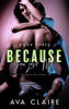 Ava Claire - Because You Love Me - Book Three artwork