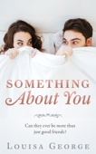 Louisa George - Something About You artwork