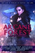 Arcane Forest: A Fantasy Anthology