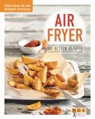 Airfryer - Die besten Rezepte