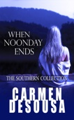 When Noonday Ends: The Southern Collection (Nantahala - Book Two)
