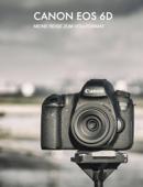 Canon EOS 6D - Meine Reise zum Vollformat