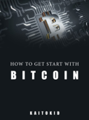 HOW TO GET START WITH BITCOIN