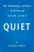 Quiet: by Susan Cain  Key Takeaways, Analysis & Review