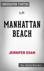 MANHATTAN BEACH BY JENNIFER EGAN  CONVERSATION STARTERS