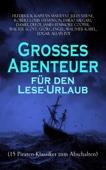 Großes Abenteuer für den Lese-Urlaub (15 Piraten-Klassiker zum Abschalten)