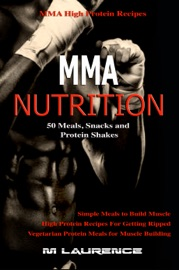 MMA NUTRITION: 50 MEALS, SNACKS AND PROTEIN SHAKES