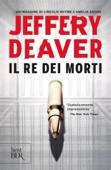 Jeffery Deaver - Il re dei morti artwork