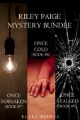Blake Pierce - Riley Paige Mystery Bundle: Once Forsaken (#7), Once Cold (#8) and Once Stalked (#9) Grafik