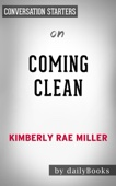 Coming Clean: A Memoir by Kimberly Rae Miller:  Conversation Starters
