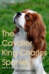 The Cavalier King Charles Spaniel 2ND Edition Pure Breed Pets