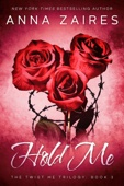 Hold Me (Twist Me #3) - Anna Zaires & Dima Zales Cover Art