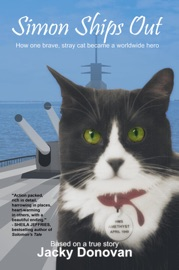 SIMON SHIPS OUT: HOW ONE BRAVE, STRAY CAT BECAME A WORLDWIDE HERO
