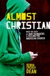 Almost Christian What The Faith Of Our Teenagers Is Telling The American Church