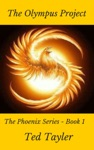The Olympus Project The Phoenix Series - Book One