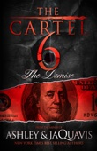 The Cartel 6: The Demise - Ashley & JaQuavis Cover Art