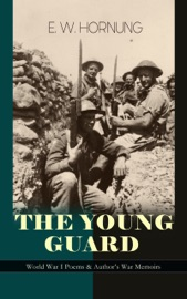 THE YOUNG GUARD – WORLD WAR I POEMS & AUTHORS WAR MEMOIRS