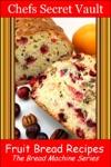 Fruit Bread Recipes The Bread Machine Series