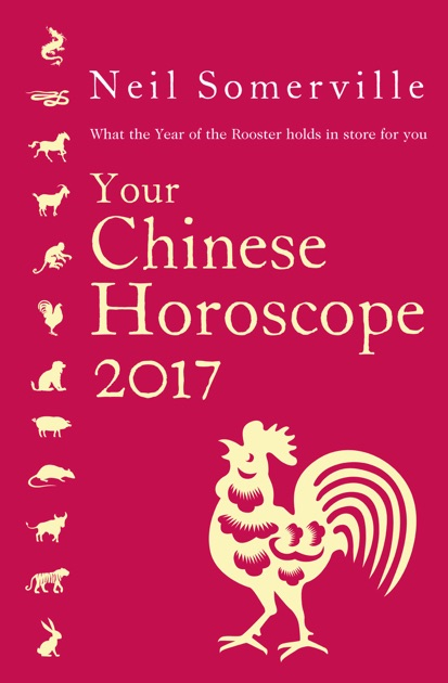 Your Chinese Horoscope 2017 by Neil Somerville on iBooks