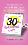 The 30-Day Heartbreak Cure