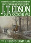 Dusty Fogs Civil War 5 The Fastest Gun In Texas
