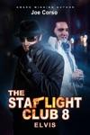 The Starlight Club 8 Elvis