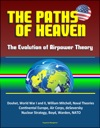 The Paths Of Heaven The Evolution Of Airpower Theory - Douhet World War I And II William Mitchell Naval Theories Continental Europe Air Corps DeSeversky Nuclear Strategy Boyd Warden NATO