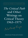 The Critical Path And Other Writings On Critical Theory 1963-1975