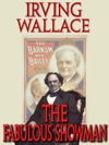 The Fabulous Showman A Biography Of P T Barnum