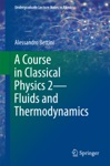 A Course In Classical Physics 2Fluids And Thermodynamics