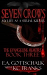 Seven Crows The Evangeline Memoirs Book Three