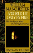 A World Lit Only by Fire - William Manchester Cover Art
