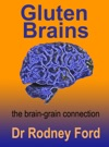 Gluten Brains The Braingrain Connection