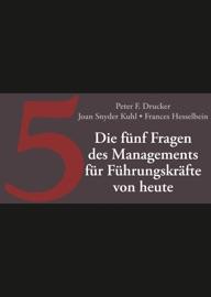DIE FüNF FRAGEN DES MANAGEMENTS FüR FüHRUNGSKRäFTE VON HEUTE