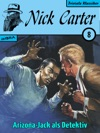 Nick Carter 008 Arizona-Jack Als Detektiv