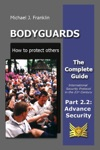 Bodyguards - How To Protect Others - Part 22 - Security Advance Planning SAP