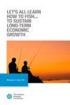 Lets All Learn How To Fish To Sustain Long-Term Economic Growth