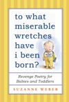 To What Miserable Wretches Have I Been Born