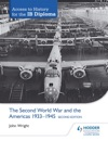 Access To History For The IB Diploma The Second World War And The Americas 1933-1945 Second Edition