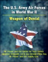 The US Army Air Forces In World War II Weapon Of Denial - Air Power And The Battle For New Guinea Japanese Onslaught Coral Sea Through Milne Bay Air Power And The Supply War