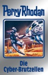 Perry Rhodan 120 Die Cyber-Brutzellen Silberband