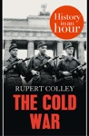 The Cold War History In An Hour