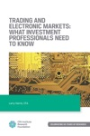 Trading And Electronic Markets What Investment Professionals Need To Know