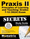 Praxis II Principles Of Learning And Teaching Grades 7-12 5624 Exam Secrets Study Guide
