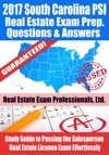 2017 South Carolina PSI Real Estate Exam Prep Questions Answers  Explanations Study Guide To Passing The Salesperson Real Estate License Exam Effortlessly