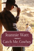 Jeannie Watt - Catch Me, Cowboy artwork