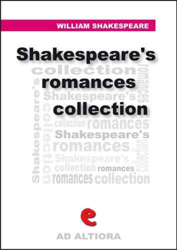 Shakespeares Romances Collection