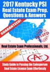 2017 Kentucky PSI Real Estate Exam Prep Questions Answers  Explanations Study Guide To Passing The Salesperson Real Estate License Exam Effortlessly