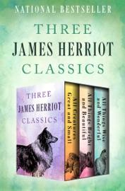 Three James Herriot Classics - James Herriot Book